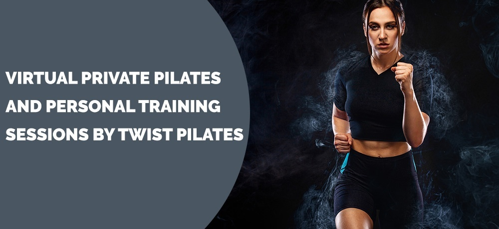 Virtual Private Pilates and Personal Training Sessions by Twist Plates